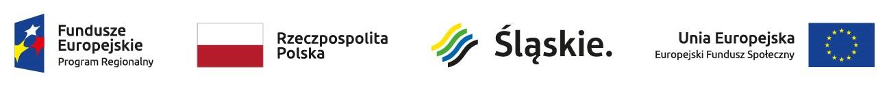 Logo zawiera symbole oraz flagi: Fundusze Europejskiej – Program Regionalny Flaga Rzeczypospolitej Polskiej Logo Województwa Śląskiego Unia Europejska - Europejski Fundusz Społeczny
